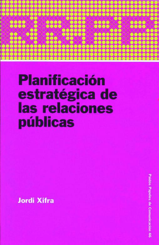 Planificacion Estrategica De Las Relaciones Publicas por Jordi Xifra epub