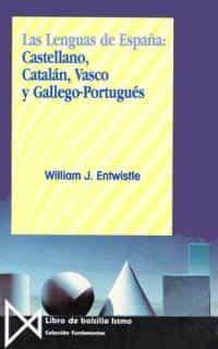las lenguas de españa: castellano, catalan, vasco y gallego-portu gues  (5ª ed.)-william james entwistle-9788470900181