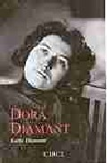 Dora Diamant: El Ultimo Amor De Franz Kafka por Kathi Diamant