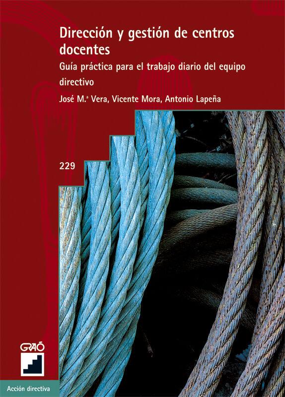 Direccion Y Gestion De Centros Docentes: Guia Practica Para El Tr Abajo Diario Del Equipo Directivo por Vv.aa. epub