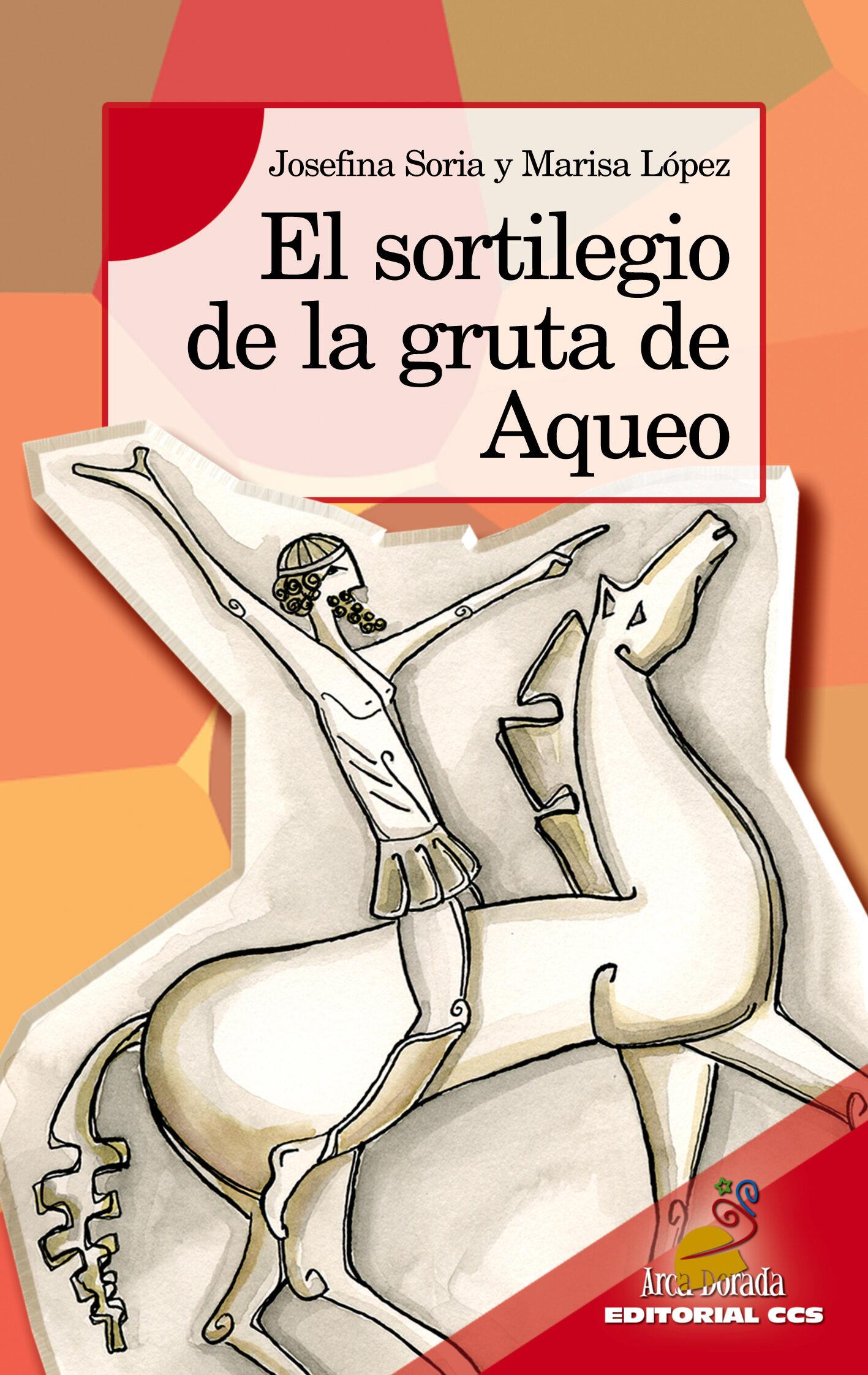 El Sortilegio De La Gruta De Aqueo por Marisa Lopez Soria;                                                                                    Josefina Soria epub