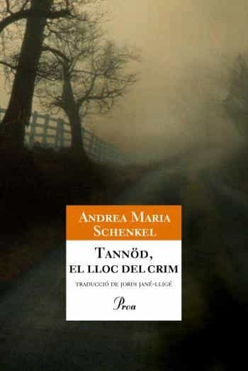 Tannod, El Lloc Del Crim por Andrea Maria Schenkel
