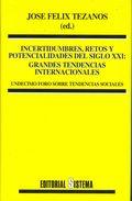 incertidumbres, retos y potencialidades del s.xxi: grandes tenden ncias internacionales-jose felix tezanos-9788486497781