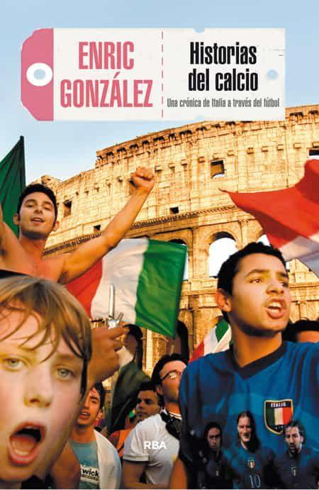historias del calcio-enric gonzalez torralba-9788490565681