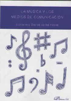 La Musica Y Los Medios De Comunicacion por Victoriano Darias De Las Heras