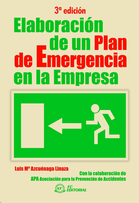 ELABORACION DE UN PLAN DE EMERGENCIA EN LA EMPRESA (3ª ED.) | LUIS ...