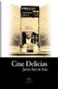 Cine Delicias por Javier Rey De Sola epub