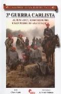 Guerreros Y Batallas 35. 3ª Guerra Carlista. Alpens (1873). Somor Rostro Y San Pedro De Abanto (1874) por Cesar Alcala Gratis