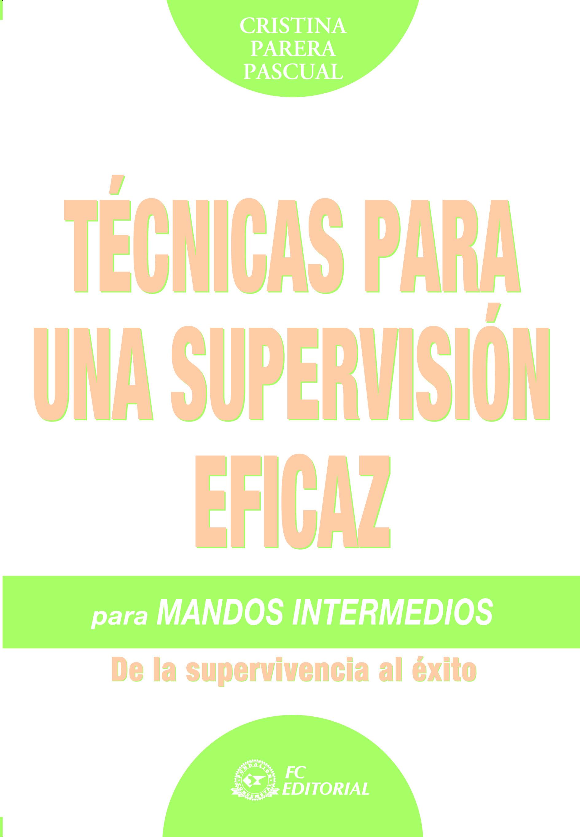Tecnicas Para Una Supervision Eficaz: De La Supervivencia Al Exito por Cristina Parera Pascual epub