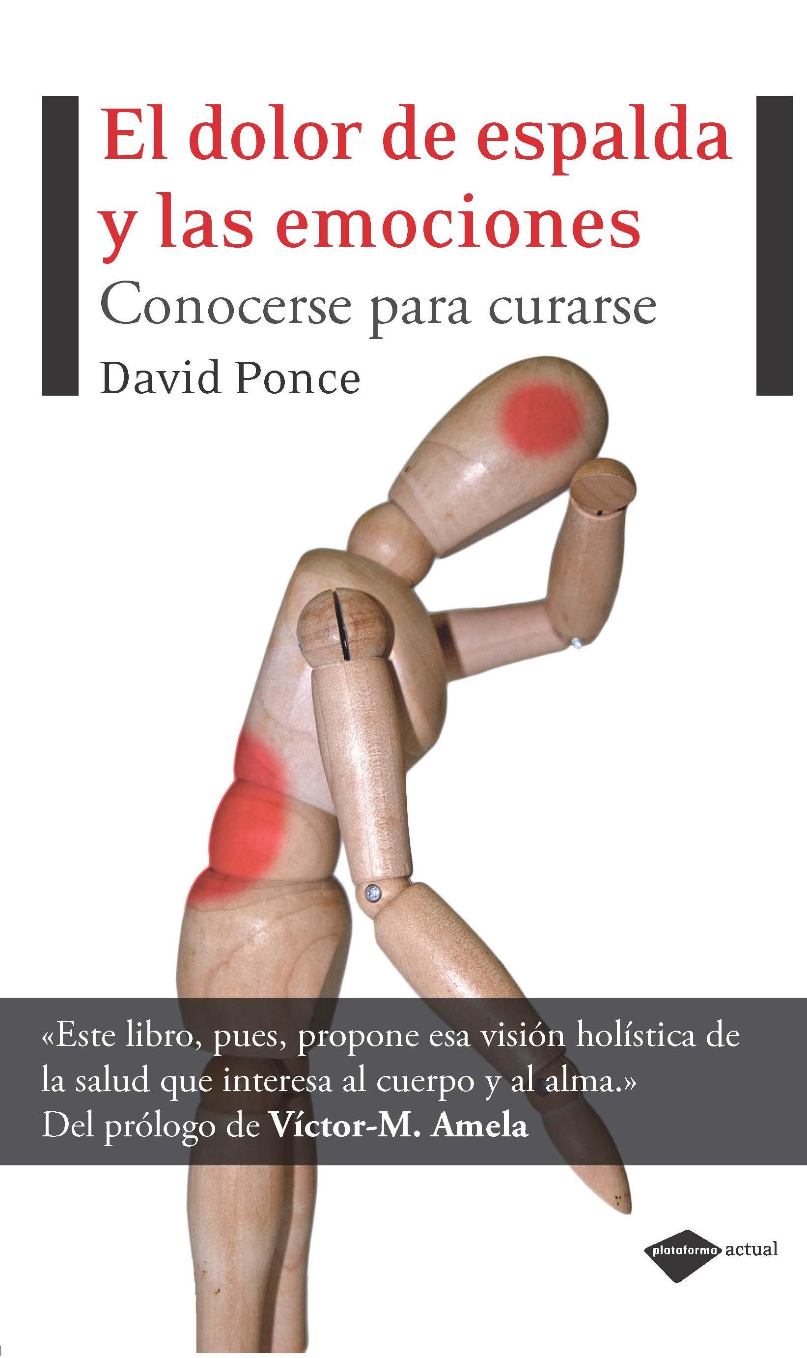 el dolor de espalda y las emociones: conocerse para curarse-david ponce-9788496981881