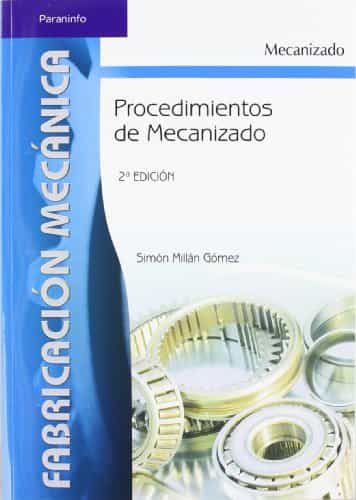 Procedimientos De Mecanizado (2ª Ed.) por Simon Millan Gomez