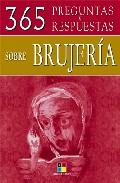 365 Preguntas Y Respuestas Sobre Brujeria por Ariadna Salaverria