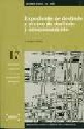 Expediente De Deslinde Y Accion De Deslinde Y Amojonamiento (incl Uye Cd-rom) por A. Esther Vilalta