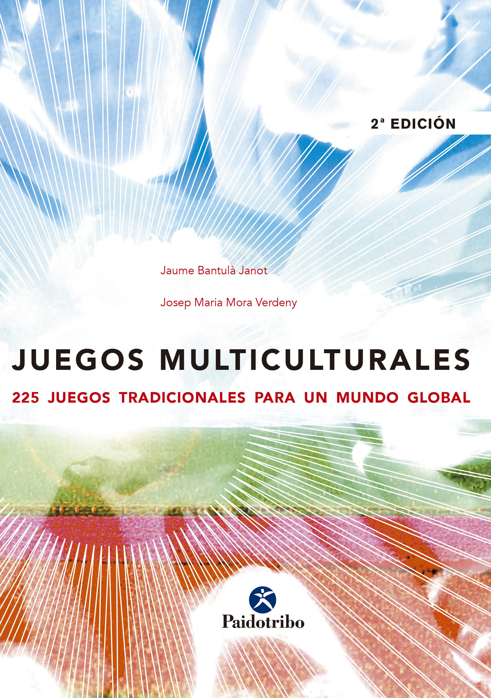 Juegos Multiculturales.   por Jaume Bantula Janot, Josep Maria Mora Verdeny