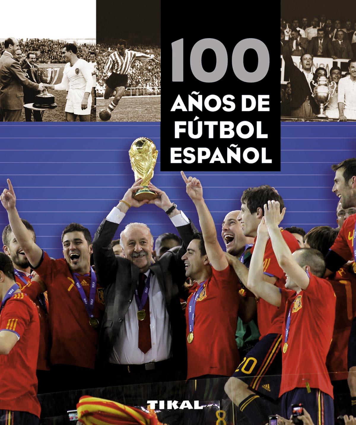 100 Años De Futbol Español por Vv.aa.