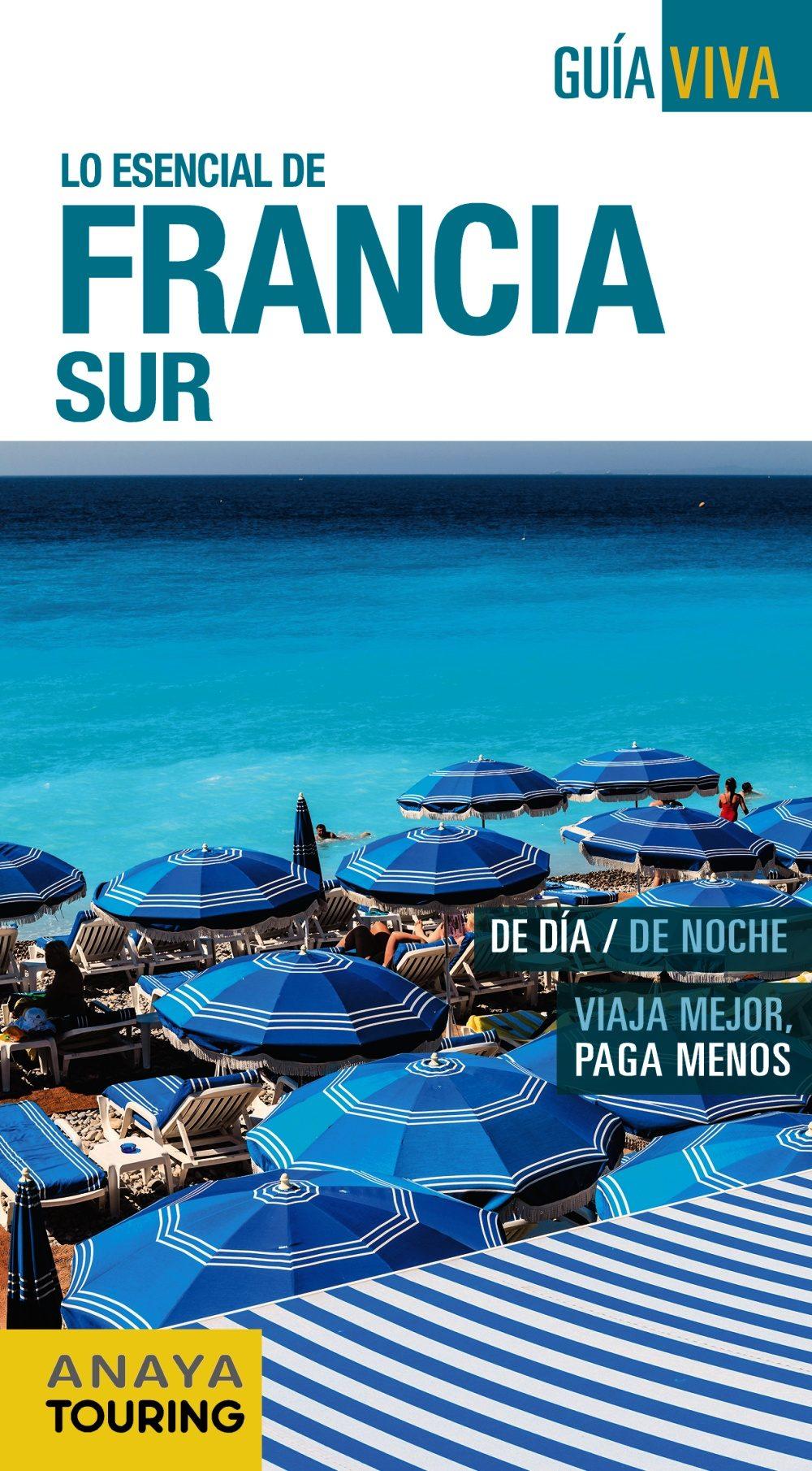 lo esencial de francia sur 2016 (guia viva) (5ª ed.)-iñaki gomez-9788499357881