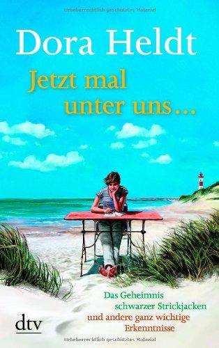 Jetzt Mal Unter Uns por Dora Heldt epub