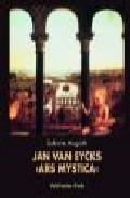 Jan Van Eycks  Ars Mystica por Sabine Augath epub