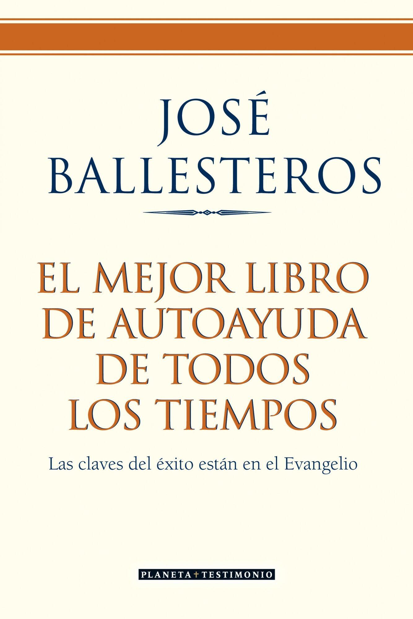 El Mejor Libro De Autoayuda De Todos Los Tiempos: Las Claves Del Exito Estan En El Evangelio por Jose Ballesteros Gratis