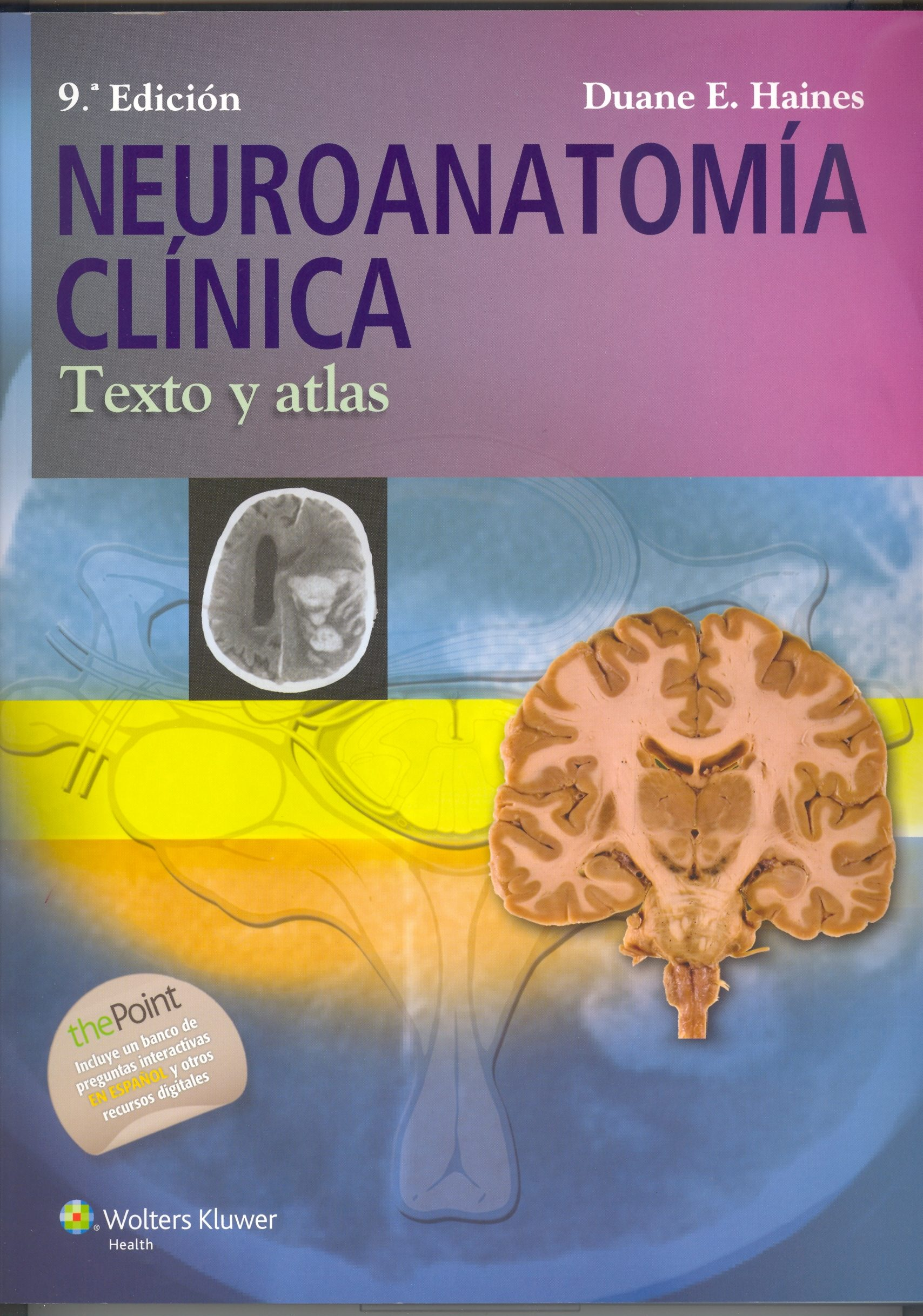Neuroanatomia Clinica: Texto Y Atlas (9ª Ed.) por Duane E. Haines