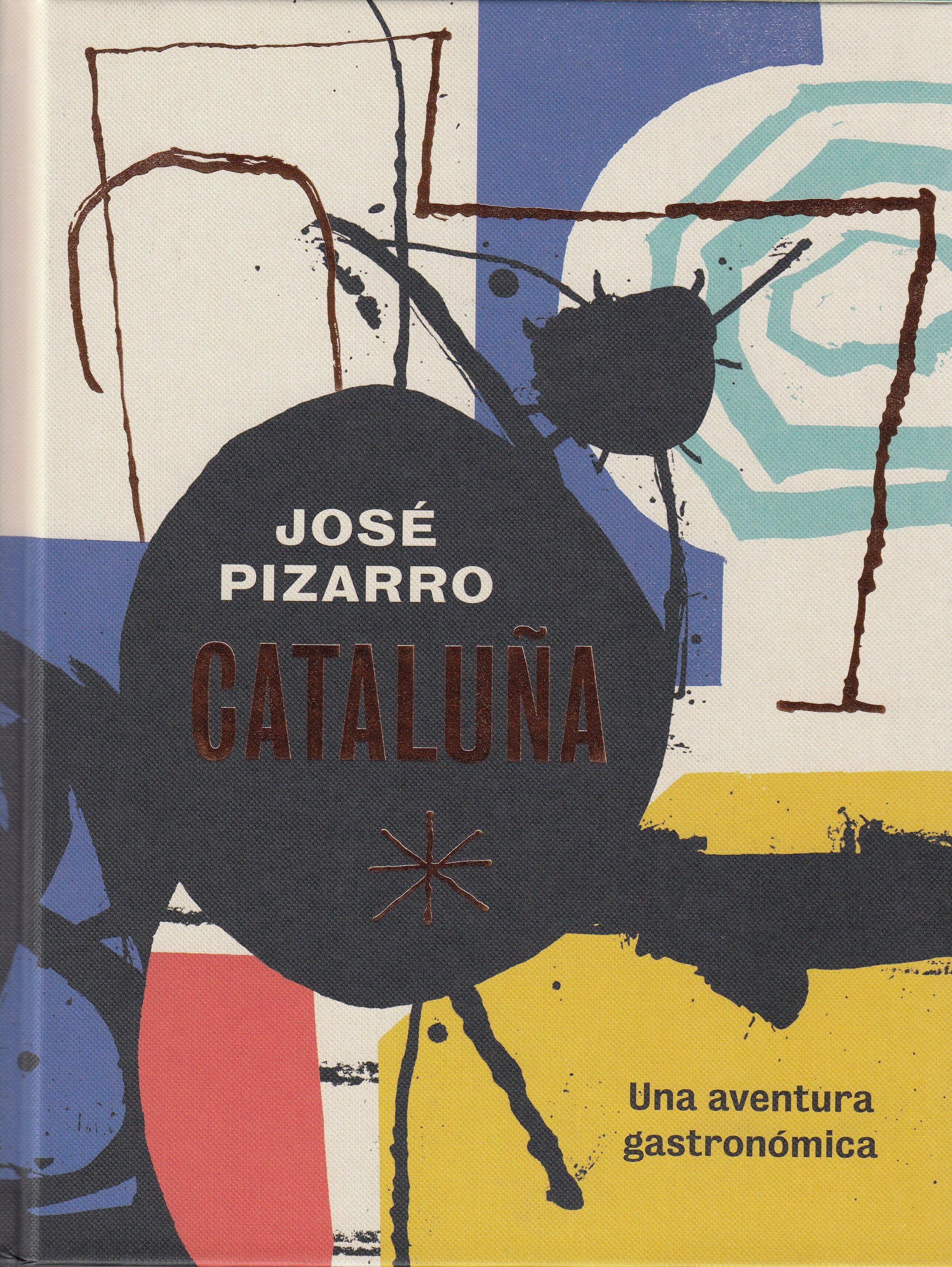 Cataluña: Una Aventura Gastronomica por José Pizarro
