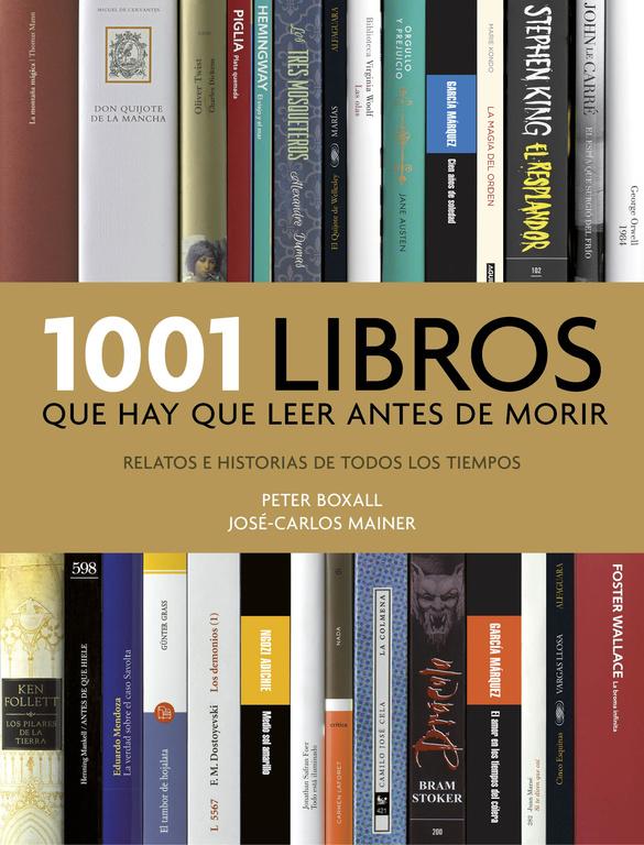 1001 Libros Que Hay Que Leer Antes De Morir por Peter Boxall;                                                                                    Jose-carlos Mainer