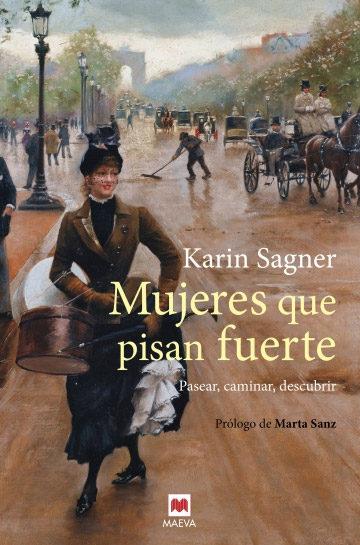 mujeres que pisan fuerte-karin sagner-9788417108991