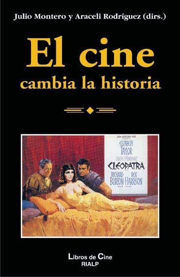 El Cine Cambia La Historia por Julio Montero;                                                                                    Mª Araceli Rodriguez Rodriguez