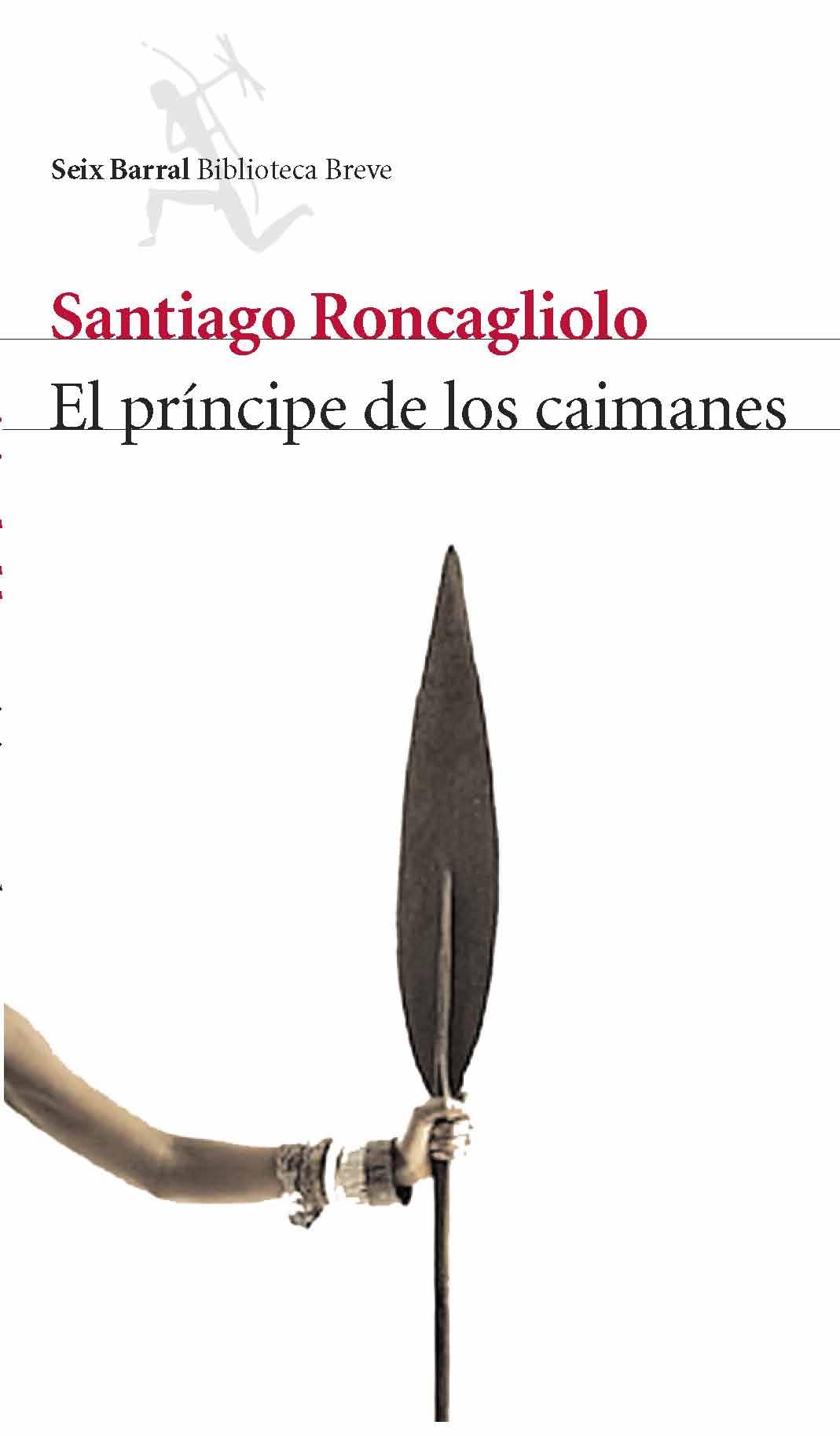 El Principe De Los Caimanes por Santiago Roncagliolo