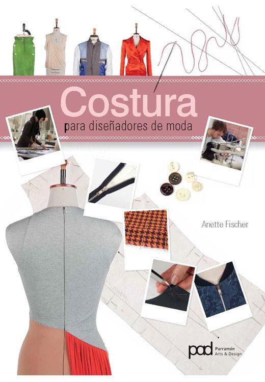 COSTURA PARA DISEÑADORES DE MODA | ANETTE FISCHER | Comprar libro ...