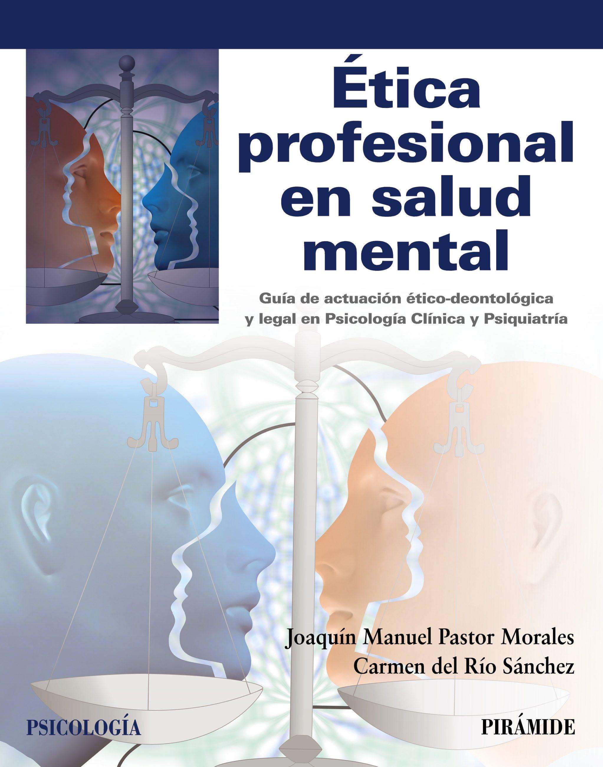 Ética Profesional En Salud Mental   por Joaquin Manuel Pastor Morales, Carmen Del Rio Sanchez