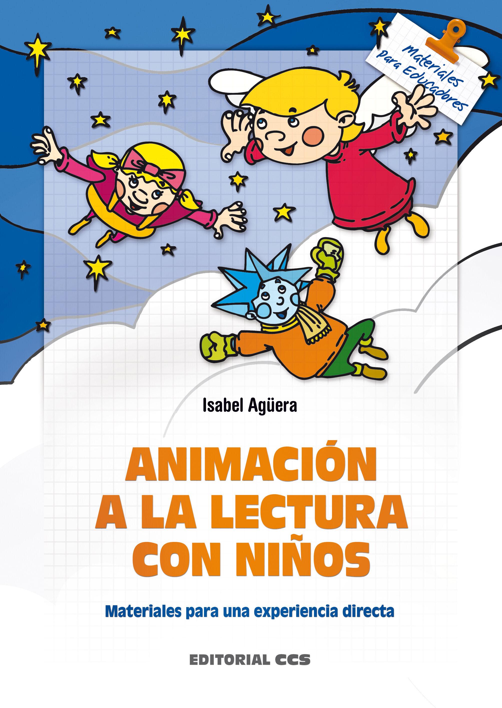 Animacion A La Lectura Con Niños: Materiales Para Una Experiencia Directa por Isabel Aguera epub