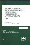 Reconocimiento De Sentencias Extranjeras Y Eclesiasticas Por El Regimen Autonomo Español (edicion 2008) por Pilar Juarez Perez