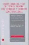 Cuestionarios-test De Teoria General Del Derecho Y Derecho Consti Tucional (3ª Ed.) por Francisco De P. Blasco Gasco epub
