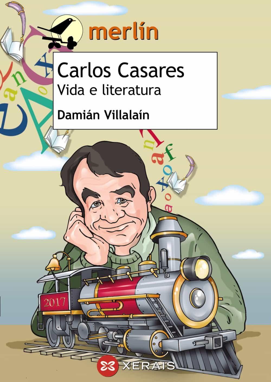 Resultado de imagen de CARLOS CASARES VIDA E LITERATURA