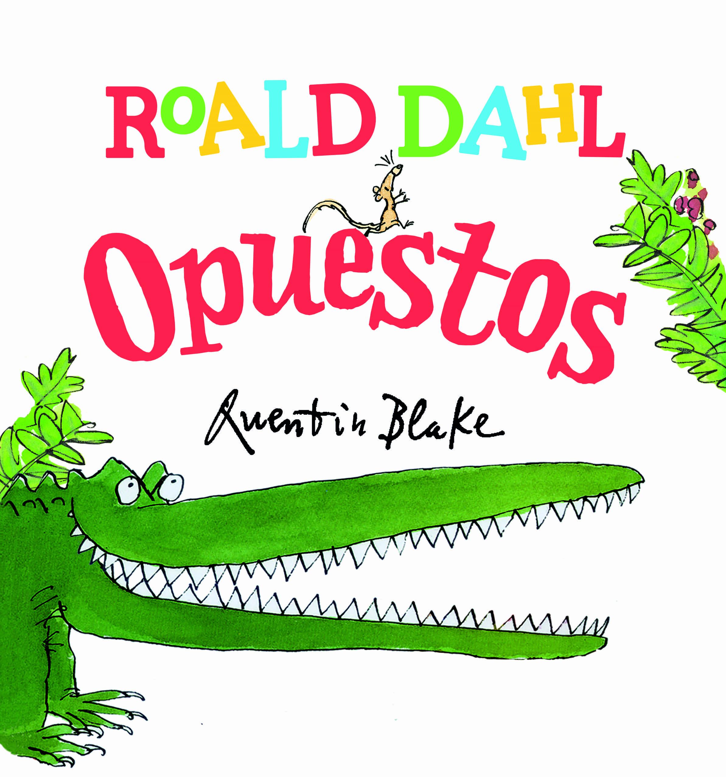 Roald Dahl : Opuestos por Roald Dahl