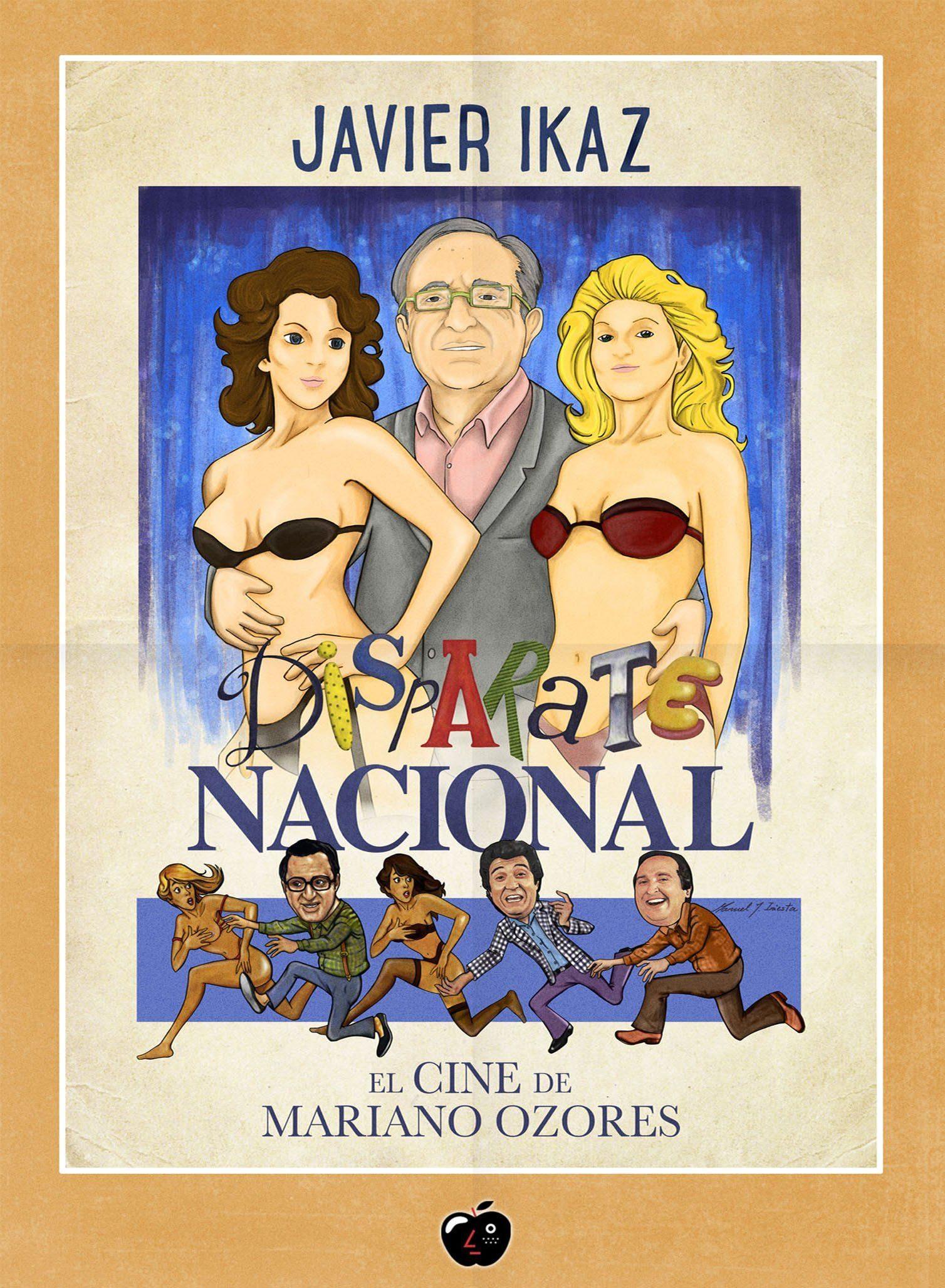 Disparate Nacional: El Cine De Mariano Ozores por Javier Angulo Ikazuriaga