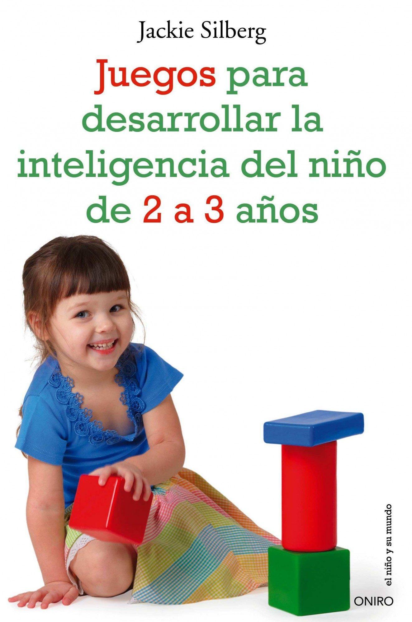 Juegos Para Desarrollar La Inteligencia Del Nino De 2 A 3 Anos Ebook