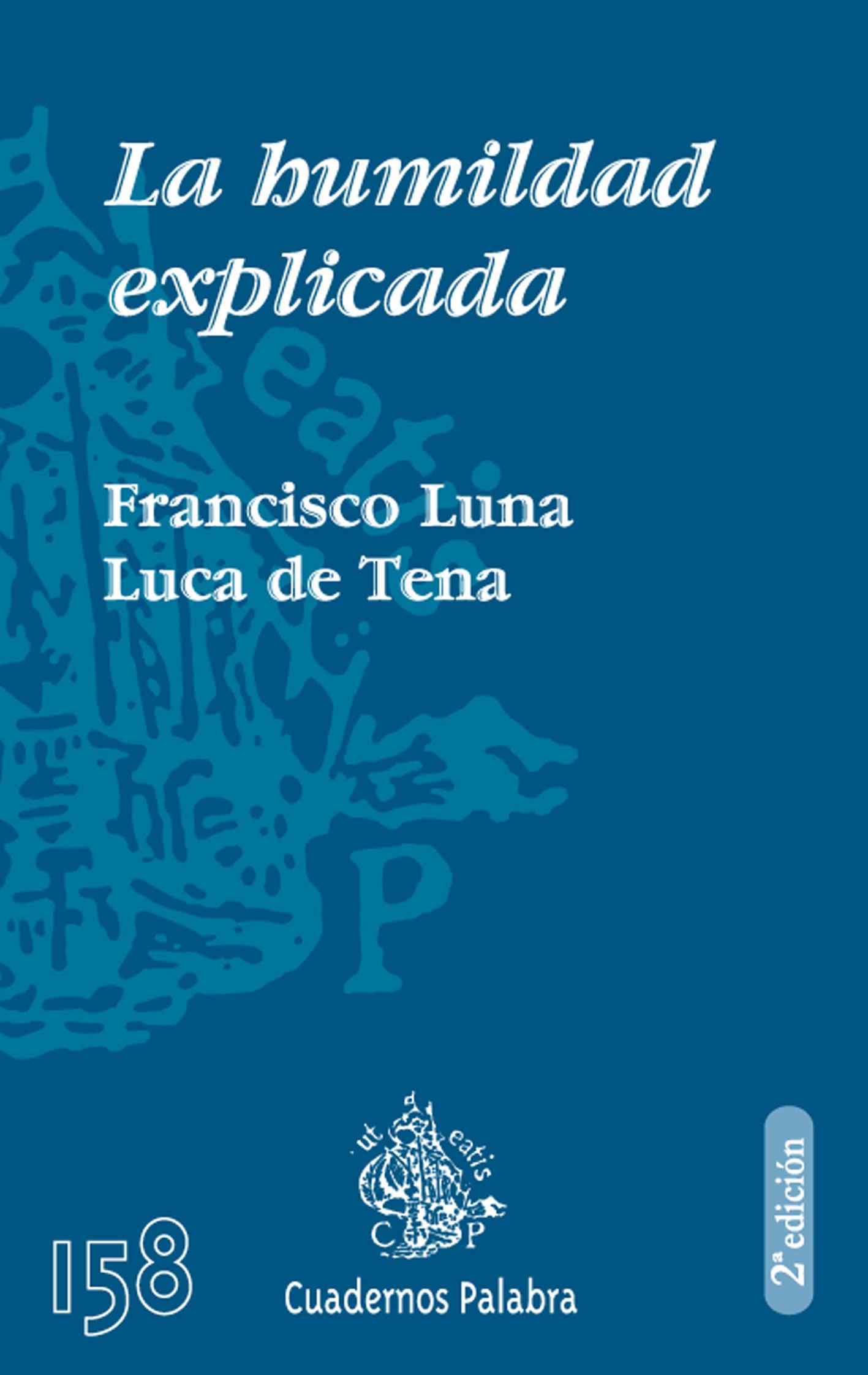 La Humildad Explicada por Francisco Luna Luca De Tena