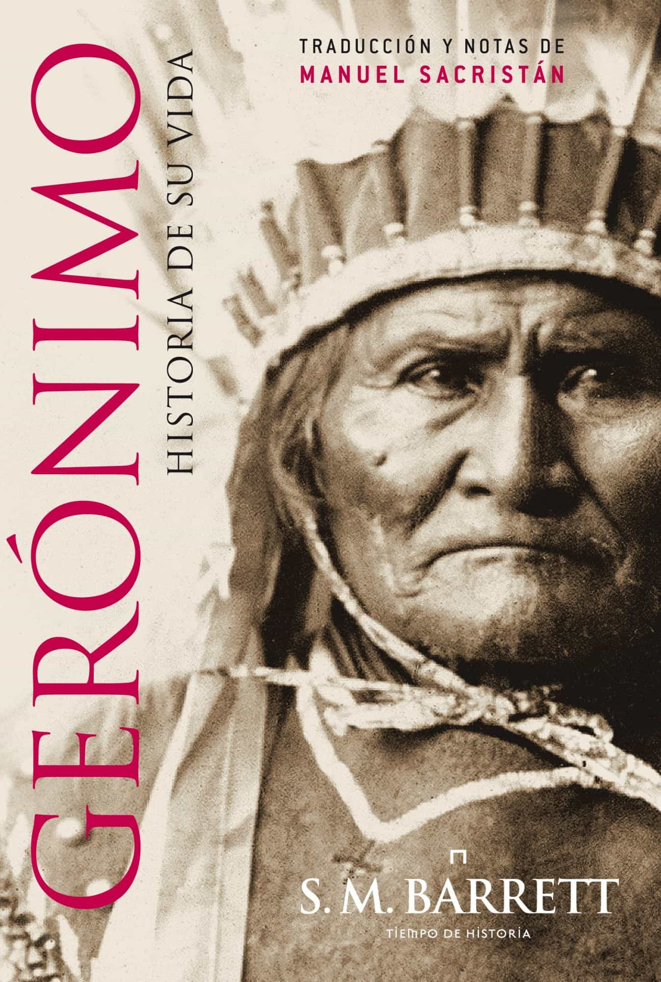 GERONIMO. HISTORIA DE VIDA | S.M. BARRET | Comprar libro 9788498925791
