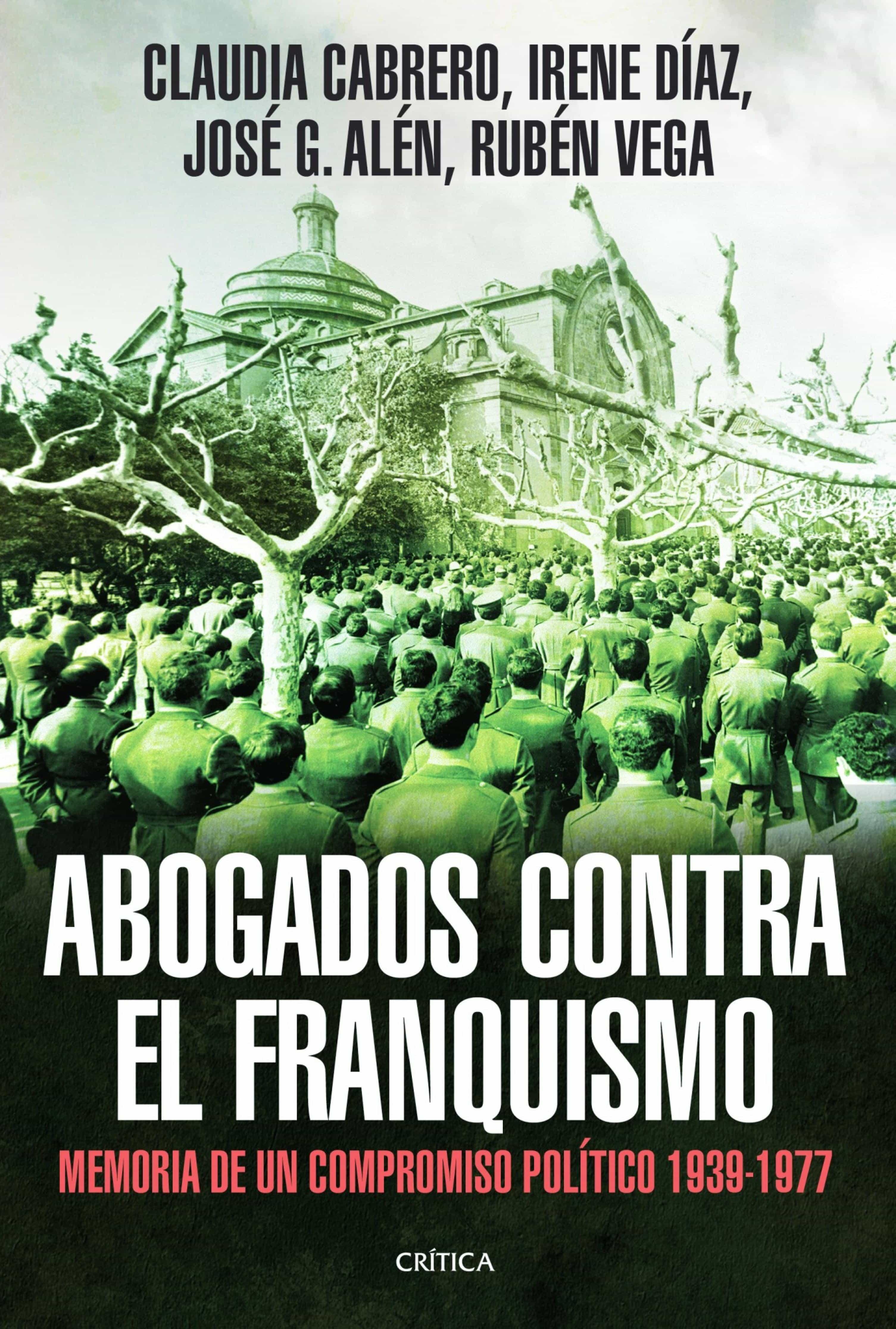 Abogados Contra El Franquismo   por Claudia Cabrero, Jose G. Alen