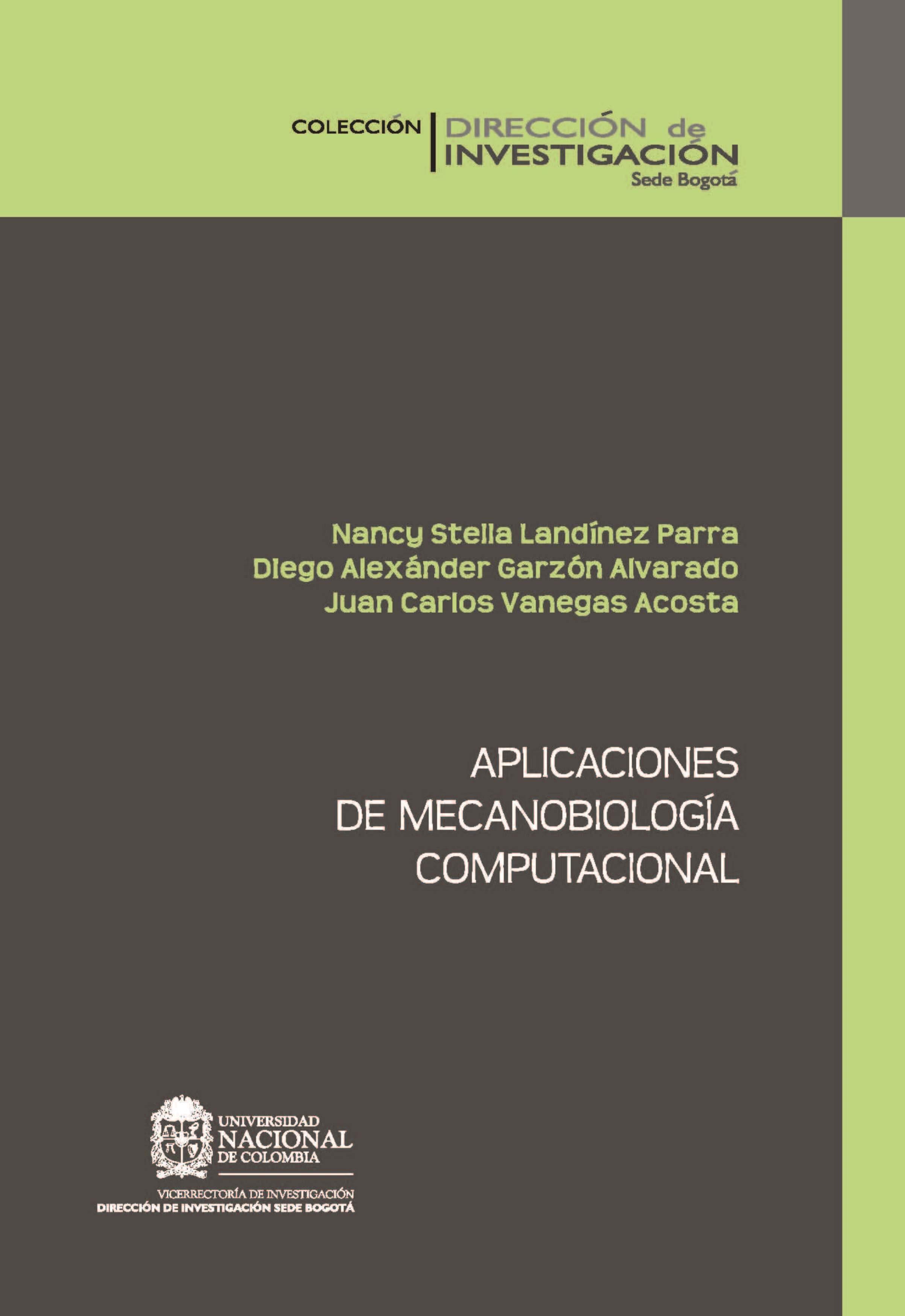 Aplicaciones De Mecanobiología Computacional   por Nancy Stella Landínez Parra, Diego Alexánder Garzón Alvarado, Juan Carlos Vanegas Acosta