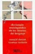 Diccionario Enciclopedico De Las Ciencias Del Lenguaje (23ª Ed.) por Oswald Ducrot;                                                                                    Tzvetan Todorov