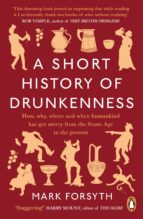 a short history of drunkenness (ebook) mark forsyth 9780241980101