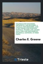 El libro de Graphics for engineers, architects, and builders autor CHARLES E. GREENE EPUB!
