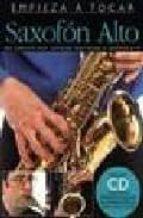 saxofon alto: una completa guia ilustrada para tocar el saxofon a lto (empieza a tocar) (incluye cd-audio)-9780825629501