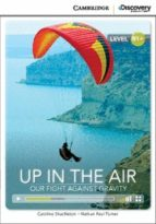 up in the air: our fight against gravity intermediate book with online access-9781107634701