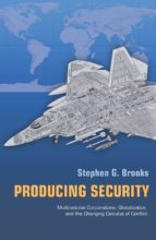 producing security (ebook)-stephen g. brooks-9781400841301