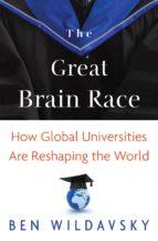 the great brain race (ebook)-ben wildavsky-9781400842001