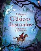robin hood y otros relatos (clásicos ilustrados)-9781409599401